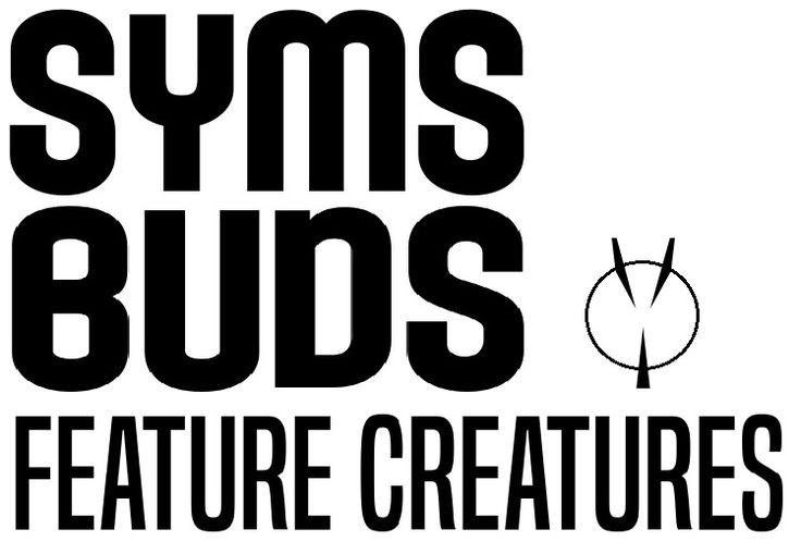 [SYMS-BUDS] CREATURE FEATURES