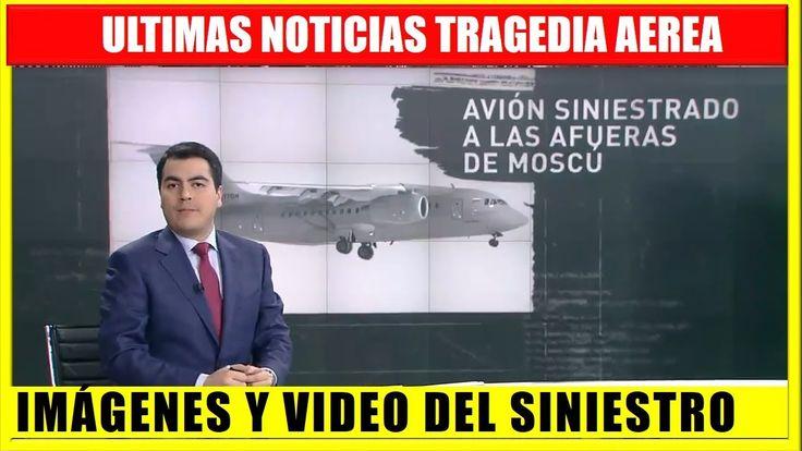 ULTIMAS NOTICIAS TRAGEDIA AEREA AVI0N CERCA A MOSCU ULTIMA HORA HOY 12 FEBRERO #12Feb