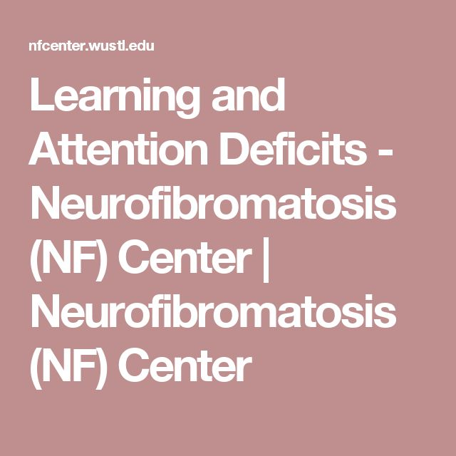 Learning and Attention Deficits - Neurofibromatosis (NF) Center | Neurofibromatosis (NF) Center