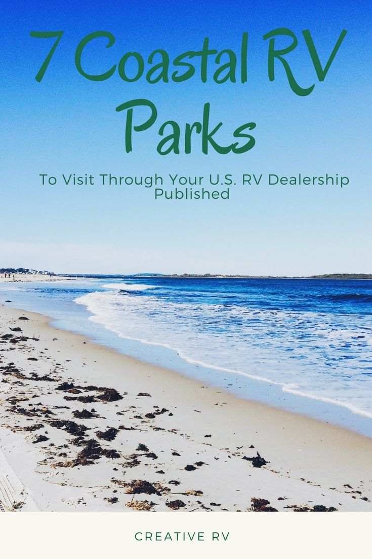 7 Stunning Coastal RV Parks to Visit This Summer According to the Largest U.S. RV Dealership  With Fall justwell underway and Summer not far behind, families all across the United States are preparing for their family vacations. As the largest RV dealership in the US, new RV owners often ask us for the best locations to visit. More often than not, these coastal RV parks top our list.