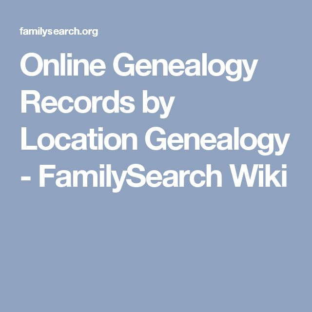 Online Genealogy Records by Location Genealogy - FamilySearch Wiki