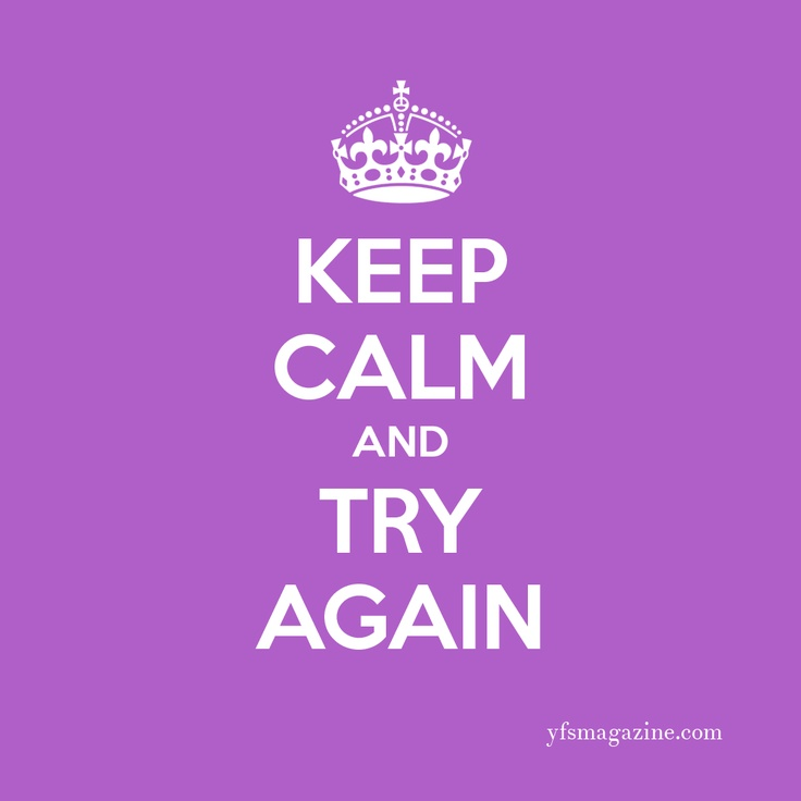 Trying Quotes: Keep Calm And Keep Trying. Small Business / Startups