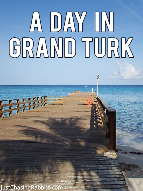A (Short) Day in Grand Turk, Turks and Caicos Islands