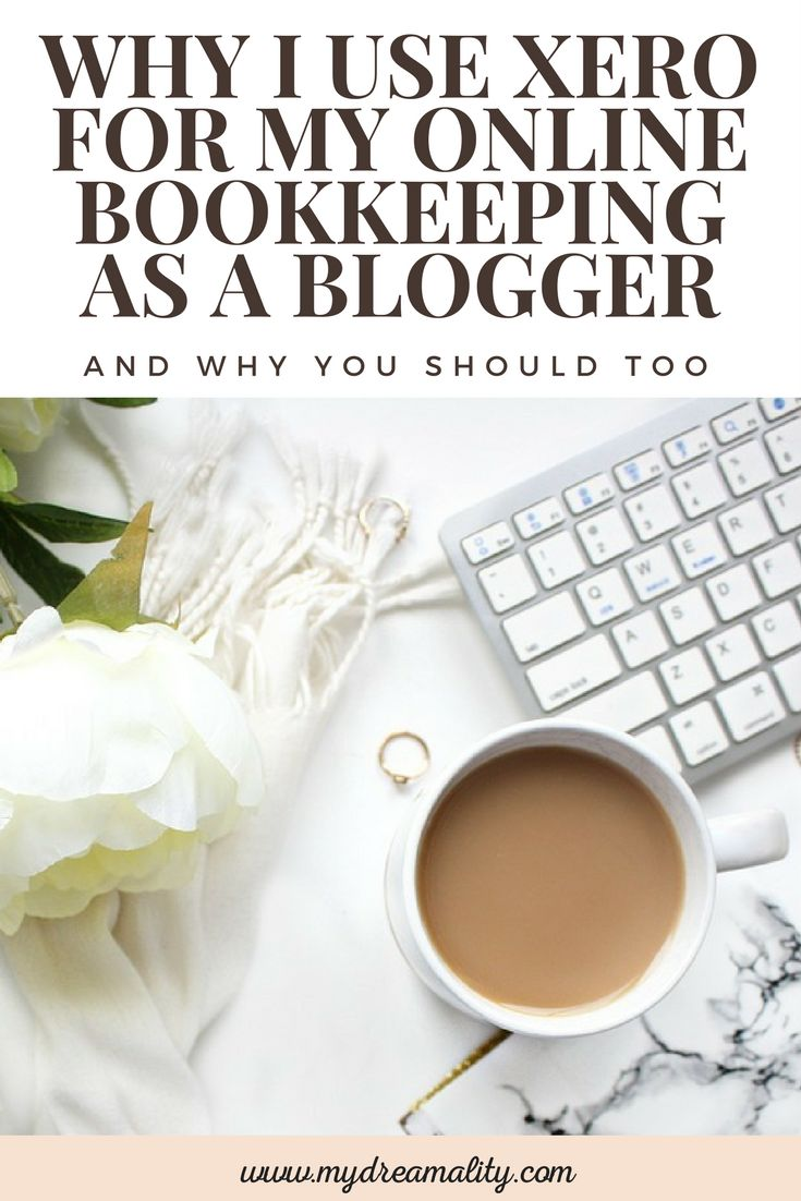 Why I Use Xero For My Online Bookkeeping as a Blogger www,.mydreamality.com