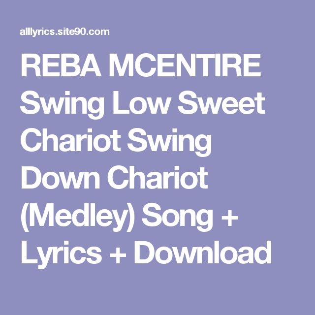REBA MCENTIRE Swing Low Sweet Chariot  Swing Down Chariot (Medley) Song + Lyrics + Download