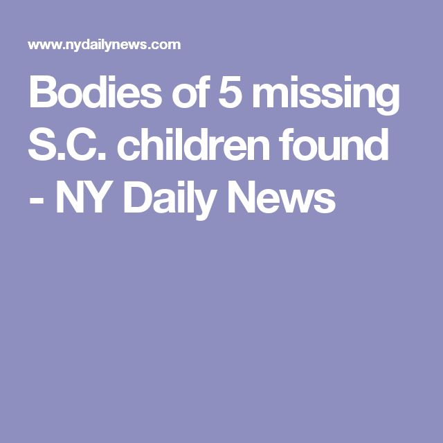 Bodies of 5 missing S.C. children found - NY Daily News