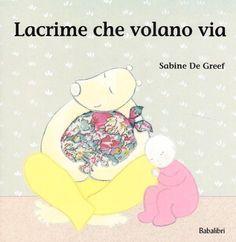 Lacrime che volano via di Sabine De Greef, http://www.amazon.it/dp/8883621999/ref=cm_sw_r_pi_dp_zo8vsb11VWYK6