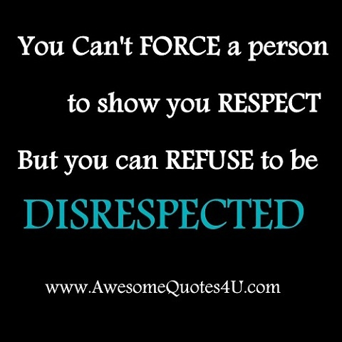 You deserve respect...quote: