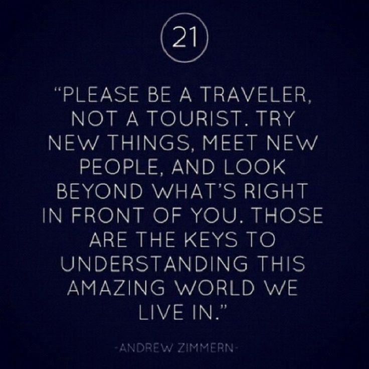 Be a traveler....always!