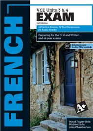 A+ French Exam VCE Units 3 & 4  Written by an outstanding author team, this write-in workbook provides VCE French students with the knowledge, skills and practice to successfully complete the end-of-year Oral and Written examinations.