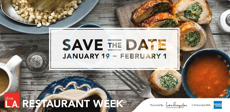 dineLA Restaurant Week | January 19 - February 1, 2015. | Discover Los Angeles