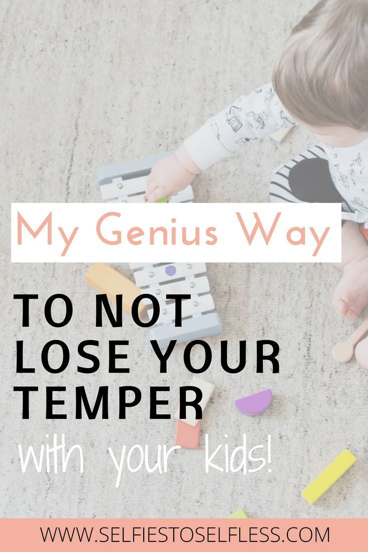 My Genius Way To Not Lose Your Temper With Your Kids. It really works!