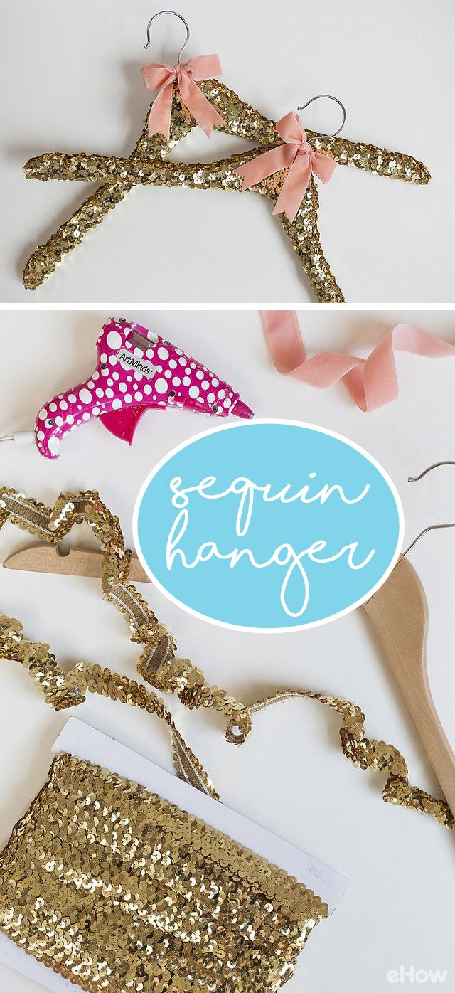 These DIY sequin hnagers are the perfect addition to your stylish closet! Whether your closet is messy or organized, these sequin hangers add class and fun to your style. Super inexpensive and easy, this is a DIY is a must for every fashionist! DIY tutorial here: http://www.ehow.com/how_12343200_diy-sequin-hanger.html?utm_source=pinterest.com&utm_medium=referral&utm_content=freestyle&utm_campaign=fanpage