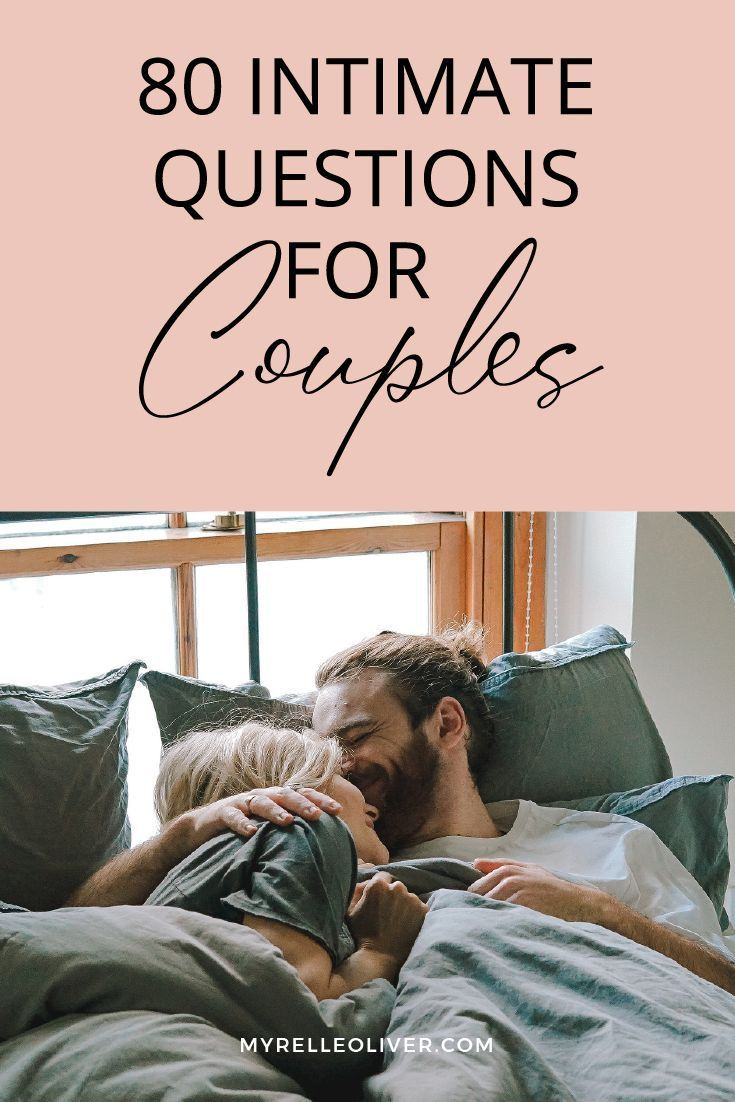 80 Intimate Questions for Couples Here are some me…