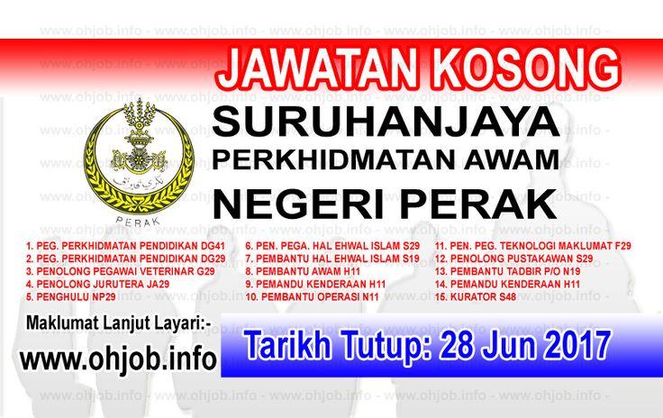 Jawatan Kosong Suruhanjaya Perkhidmatan Awam Negeri Perak (28 Jun 2017)   Kerja Kosong Suruhanjaya Perkhidmatan Awam Negeri Perak Jun 2017  Permohonan adalah dipelawa kepada warganegara Malaysia bagi mengisi kekosongan jawatan di Suruhanjaya Perkhidmatan Awam Negeri Perak Jun 2017 seperti berikut:-PENTADBIRAN KERAJAAN NEGERI PERAK : 1. PEGAWAI PERKHIDMATAN PENDIDIKAN DG41 2. PEGAWAI PERKHIDMATAN PENDIDIKAN DG29 3. PENOLONG PEGAWAI VETERINAR G29 4. PENOLONG JURUTERA JA29 5. PENGHULU NP29 6…