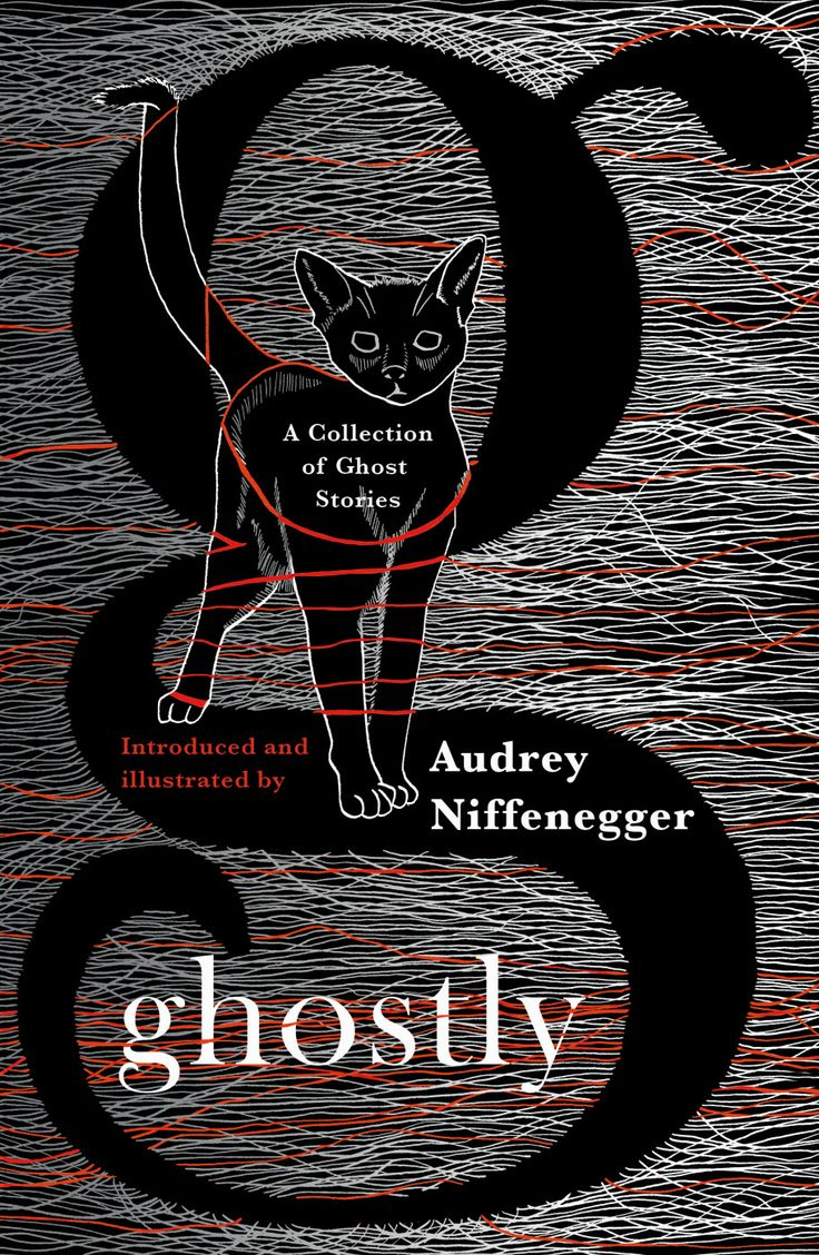 Ghostly: A Collection Of Ghost Stories  Introduced And Illustrated By  Audrey Niffenegger