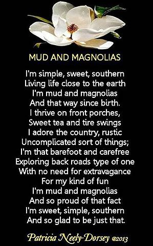 POEM: MUD AND MAGNOLIAS Southern Poems Country Life Poems Magnolia Poems by Patricia Neely-Dorsey #countrylife #southern