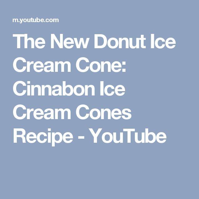 The New Donut Ice Cream Cone: Cinnabon Ice Cream Cones Recipe - YouTube