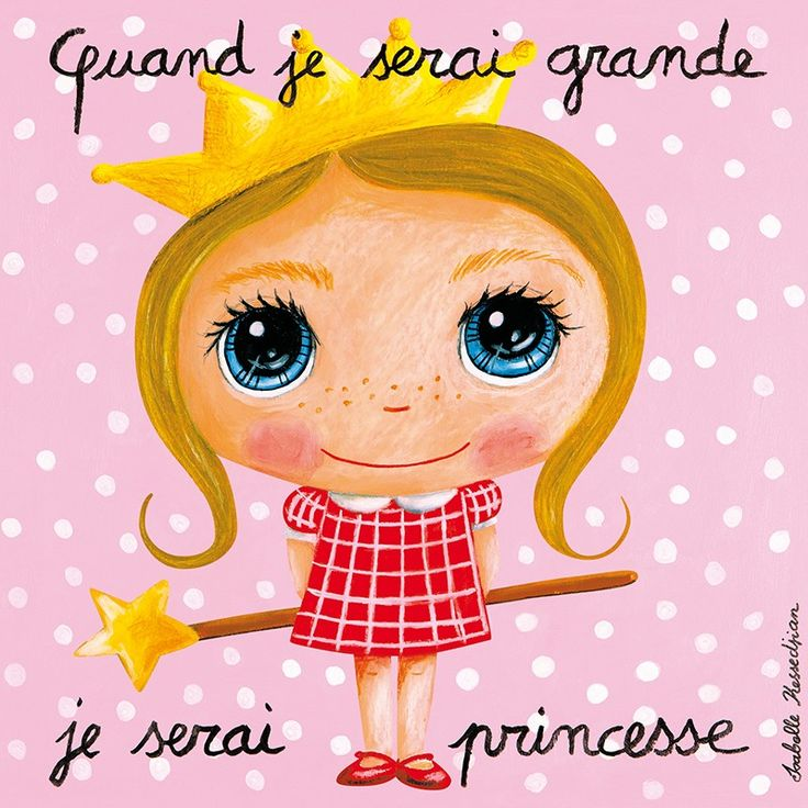 Tableau fille : Quand je serai grande, je serai princesse by Isabelle Kessedjian