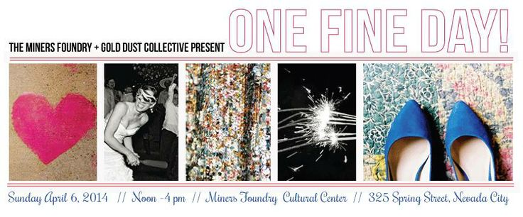 One Fine Day wedding event at the Miners Foundry, April 6th, noon-4pm, Nevada City, presented by @:: gold dust collective :: and @Miners Foundry