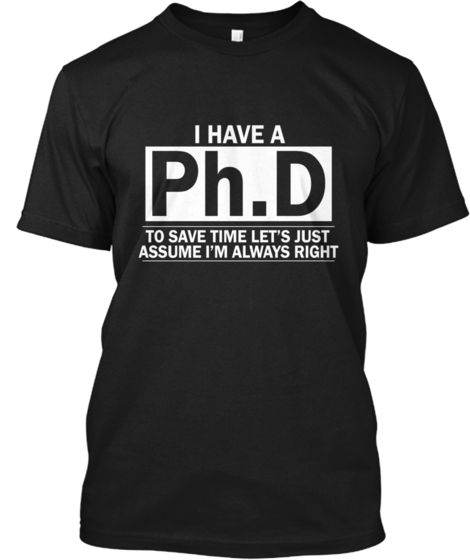 Ph.D - Limited Edition Tees & Hoodies | Teespring