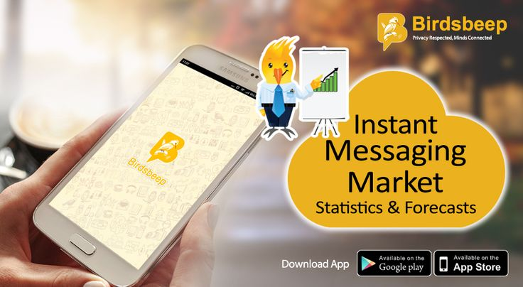 Instant Messaging Market Statistics shows that Messaging apps are now bigger than social networks. Download BirdsBeep if you were looking to a good Instant Messaging application