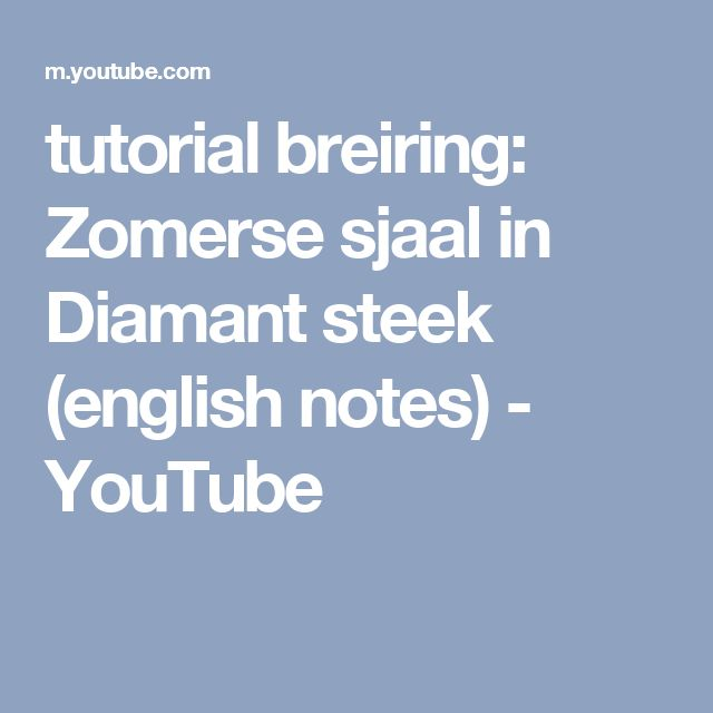 tutorial breiring: Zomerse sjaal in Diamant steek (english notes) - YouTube