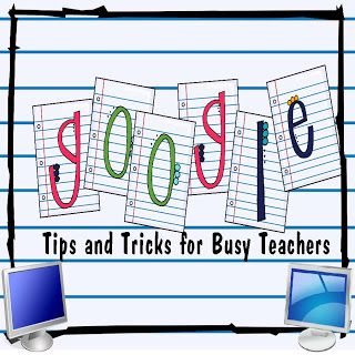 Teaching, Dreaming, Learning: Google Tips for Busy Teachers