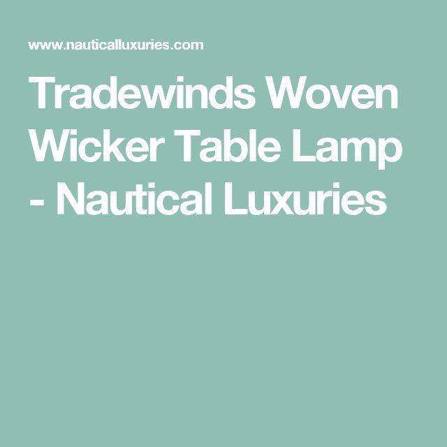 Tradewinds Woven Wicker Table Lamp - Nautical Luxuries
