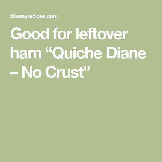 """Good for leftover ham """"Quiche Diane – No Crust"""""""