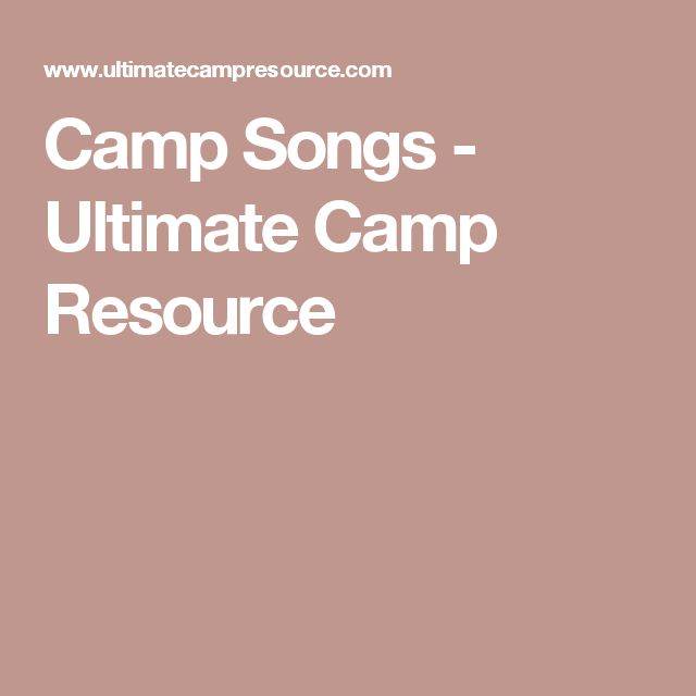 Camp Songs - Ultimate Camp Resource