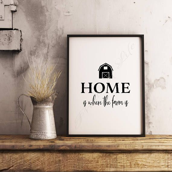 Farmhouse decor. Home is where the farm is. Instant download