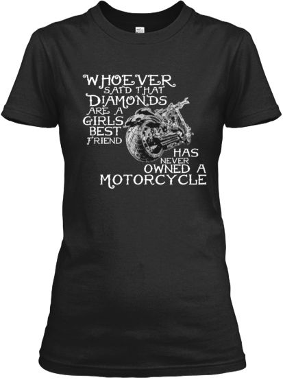Diamonds,Motorcycles - Girls Best Friend | Teespring