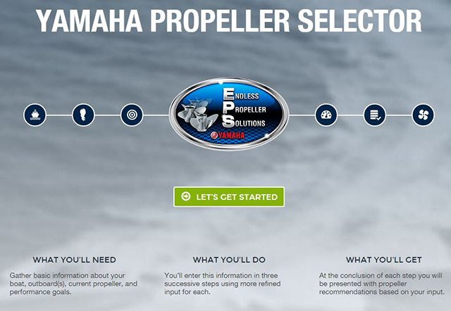 Yamaha Marine Unveils New Prop Selector  https://trailofhighways.com/2015/10/07/yamaha-marine-unveils-new-prop-selector/    Yamaha Marine Unveils New Prop Selector  by Ted Lund    Picking the right propeller(s) for your Yamaha Outboard-powered boat just got a whole lot easier thanks to an innovative new web-based interface called Yamaha Propeller Selector (www.yamahapropselector.com), introduced recently by one of the world's leading manufacturer of two- and four-stroke pow