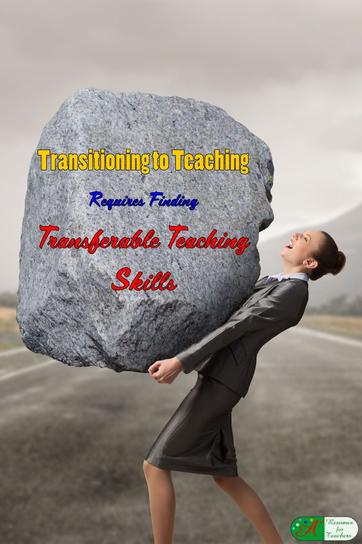 Transitioning to Teaching Requires Finding Transfe…