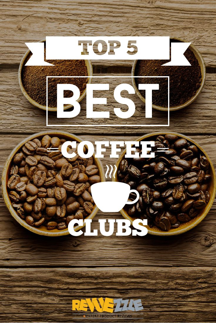 Great freshness, beans, flavor and roasting make these clubs the BEST! Top 5 Best Coffee Clubs