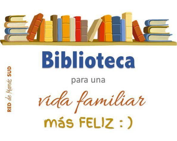 Biblioteca para una vida familiar más Feliz. #BlogDeLaRed #MamásBLogueras