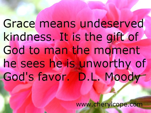 What is Grace? Scripture, quotes, book reviews, songs... http://www.cherylcope.com/what-is-grace #christianity #grace #quotes #Bible