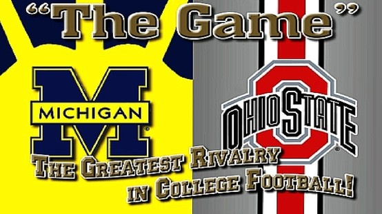 "THE GAME  - THE GREATEST RIVALRY IN COLLEGE FOOTBALL - ""THE OHIO STATE VS. that team up North - O-H.."