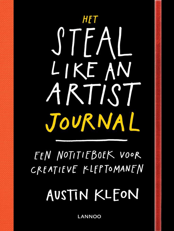 The Steal Like an Artist Journal - Austin Kleon   Het ultieme werk- en notitieboek voor creatieve kleptomanen.