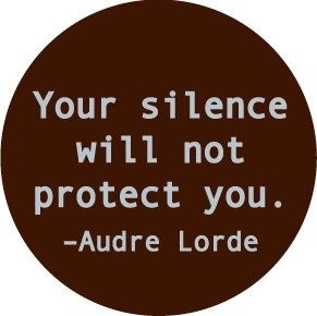 You silence will not protect you...Speak the truth...