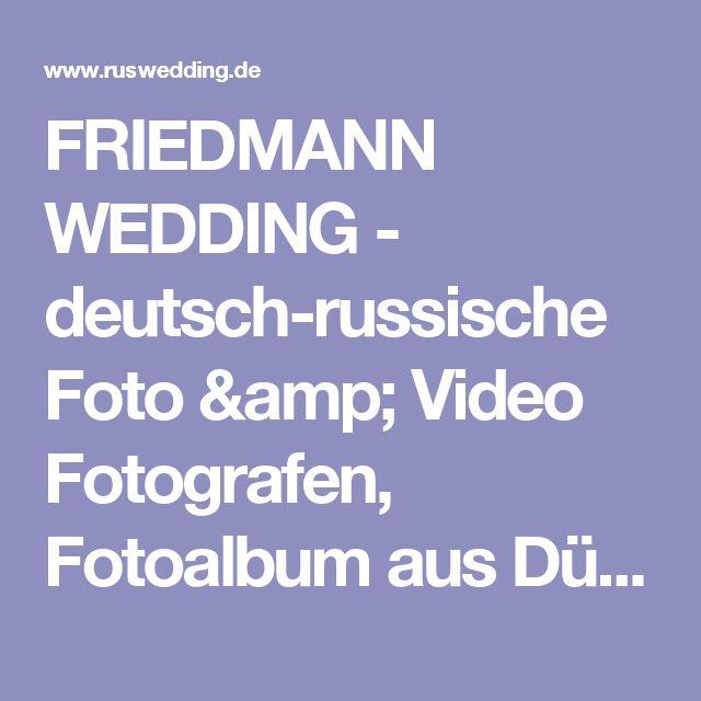 FRIEDMANN WEDDING - deutsch-russische Foto & Video Fotografen, Fotoalbum aus Düsseldorf