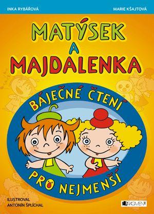 Matýsek a Majdalenka – báječné čtení pro nejmenší | www.fragment.cz