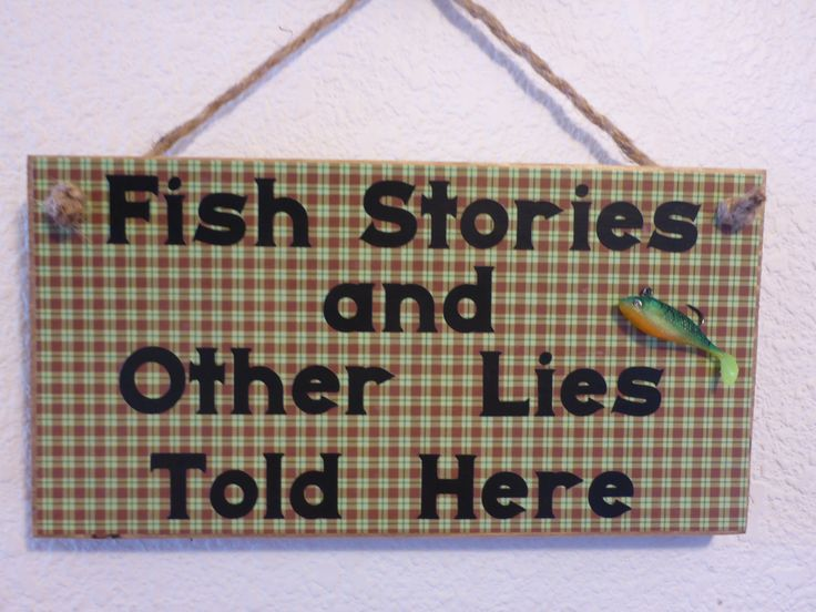 "Homemade wood sign ""Fish Stories and Other Lies Told Here"": humorous funny rustic father grandfather family gift home office cabin decor by PatchofHeavenCountry on Etsy"