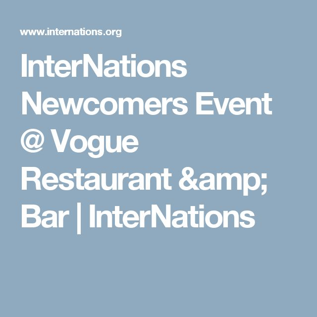 InterNations Newcomers Event @ Vogue Restaurant & Bar | InterNations