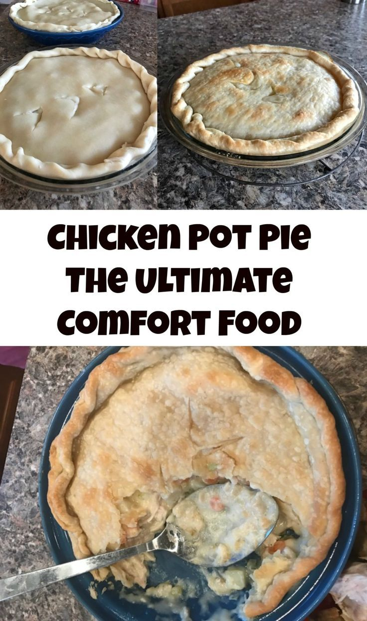 Easy Chicken Pot Pie - The Ultimate Comfort Food No cream soups - it's from scratch
