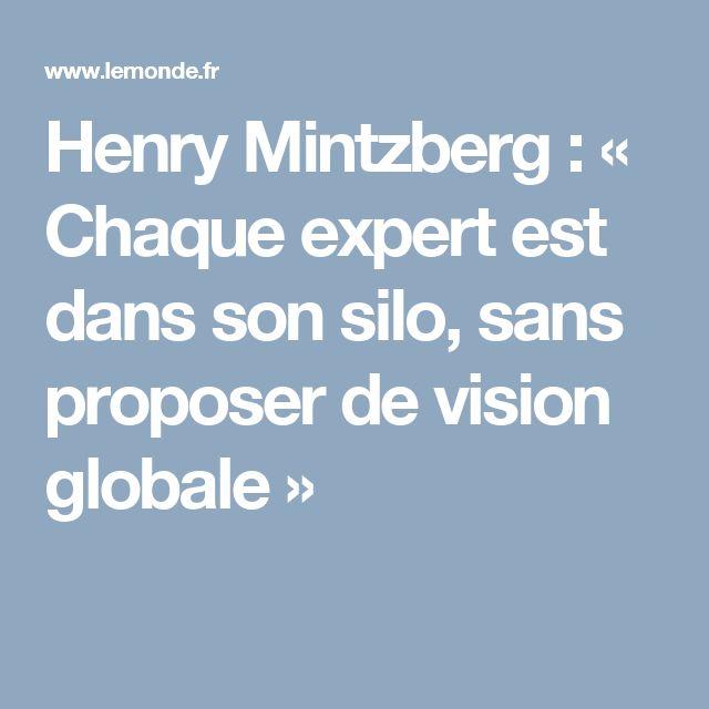 Henry Mintzberg : « Chaque expert est dans son silo, sans proposer devision globale»