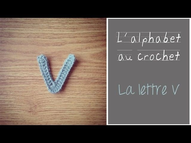 ALPHABET au crochet en français : La Lettre V au crochet