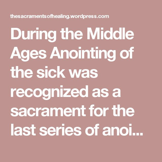 15 best anointing of the sick images on pinterest catholic roman anointing of the oils was used throughout the middle ages as a final stage for healing fandeluxe Choice Image