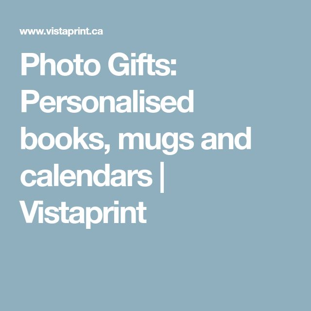 Photo Gifts: Personalised books, mugs and calendars | Vistaprint